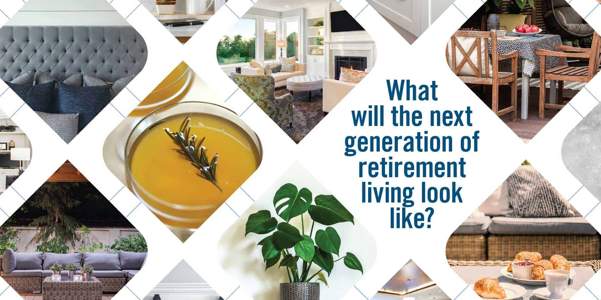 What will the next generation of retirement living look like?