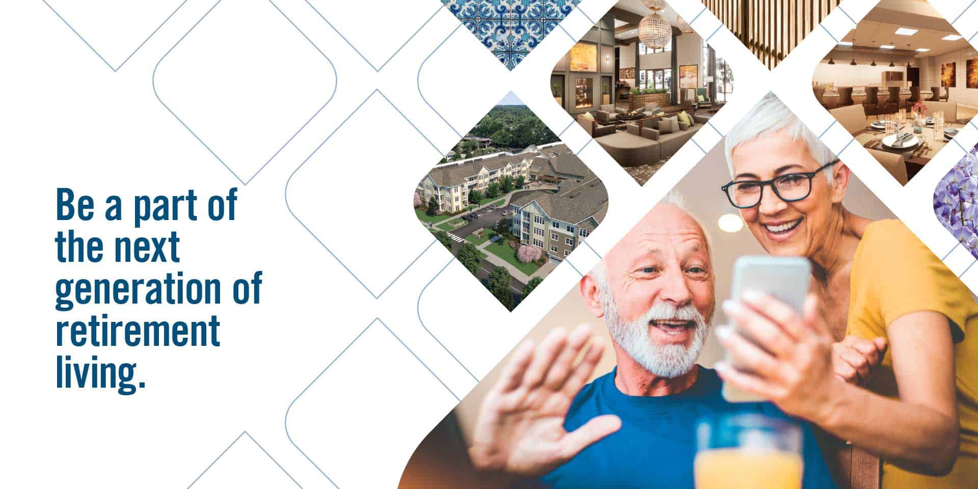 Be a part of the next generation of retirement living.